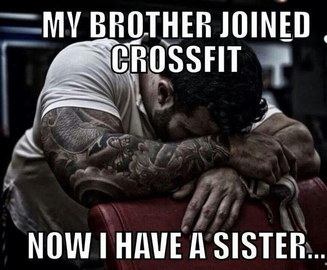 Sister Meme #Brother, #Crossfit