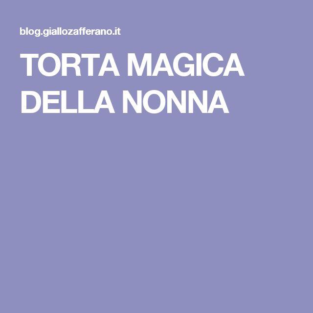 TORTA MAGICA DELLA NONNA