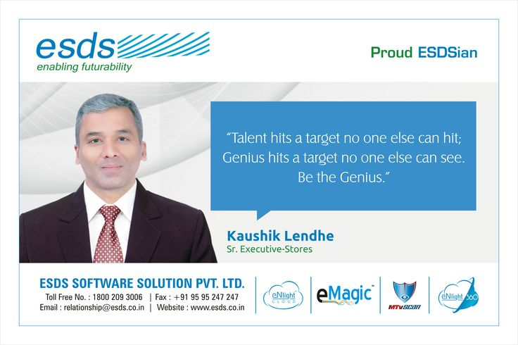 """""""Talent hits a target no one else can hit; Genuis hits a target no one else can see. Be the Genuis."""" - Kaushik Lendhe, Sr. Executive-Stores #Proud #ESDSian #ThoughtLeader ESDS - Fully Managed Datacenter & #CloudSolutions Company"""