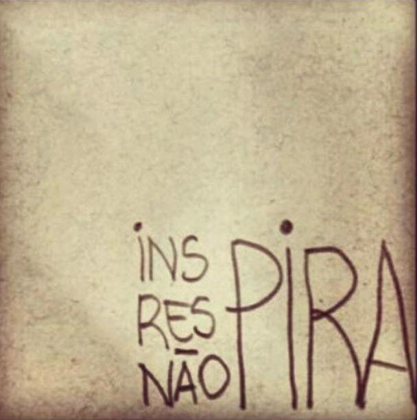 INSpira, RESpira, NÃO PIRA!