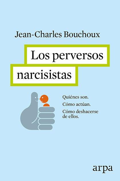 """""""LOS PERVERSOS NARCISISTAS"""" Jean-Charles Bouchoux"""