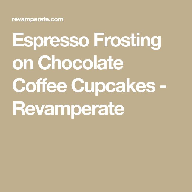 Espresso Frosting on Chocolate Coffee Cupcakes - Revamperate