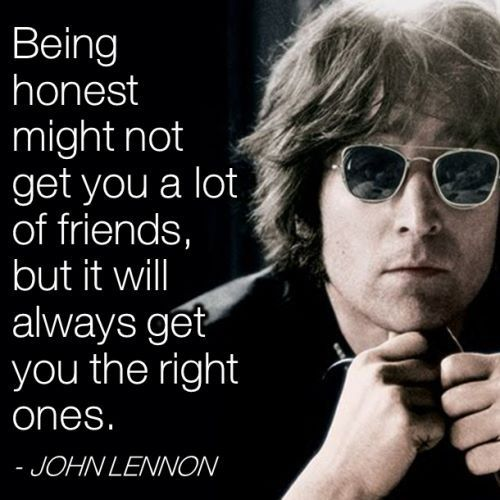 Being honest might not get you a lot of friends, but it