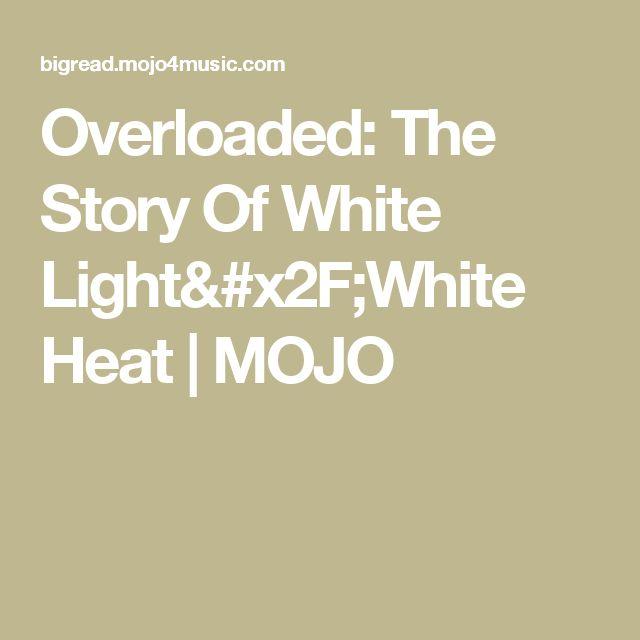 Overloaded: The Story Of White Light/White Heat | MOJO