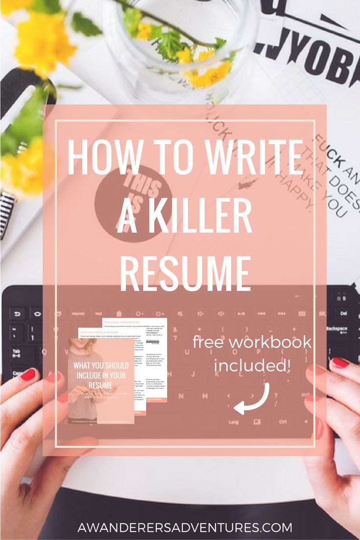 How to Write a Killer Resume (Even If You Don't Have Any Experience)