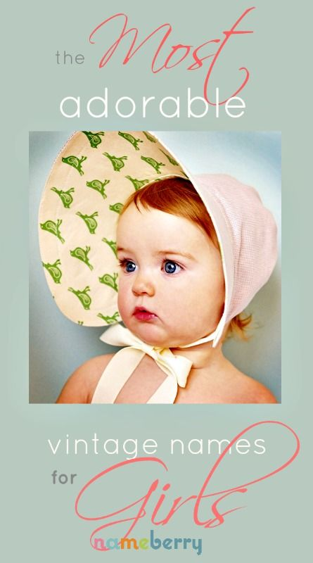 These are the very cutest vintage baby names for girls.