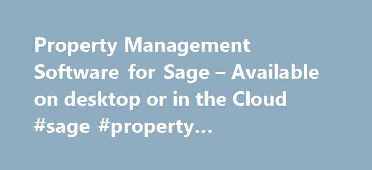 Property Management Software for Sage – Available on desktop or in the Cloud #sage #property #management #software http://dallas.remmont.com/property-management-software-for-sage-available-on-desktop-or-in-the-cloud-sage-property-management-software/  # Property management software built with you in mind Blackpool Housing Company and My Blackpool Home have been working with Decorus for Sage since July 2015. As a council-owned business it is essential that we work with transparency, the…