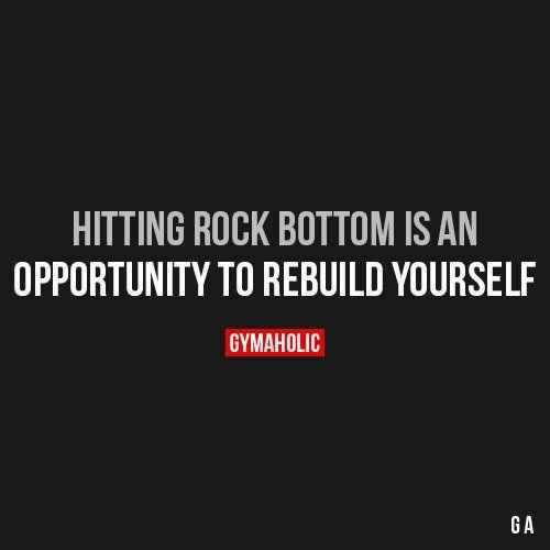 best 25 rock bottom quotes ideas on pinterest