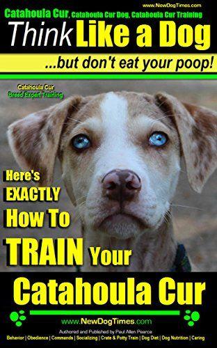 Catahoula Cur, Catahoula Cur Dog, Catahoula Cur Training ... https://www.amazon.com/dp/B00Q1BH31Q/ref=cm_sw_r_pi_dp_0DeIxb4C91KQ5