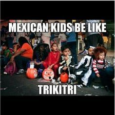 Growing up Mexican part 3 - Imgur