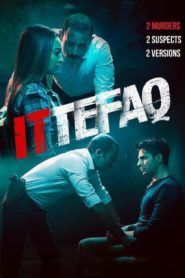 Nonton Ittefaq Sub Indo Cinema 21 Streaming