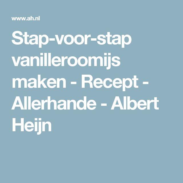 Stap-voor-stap vanilleroomijs maken - Recept - Allerhande - Albert Heijn