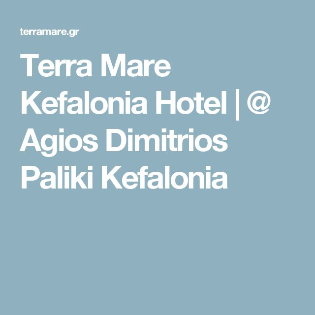 Terra Mare Kefalonia Hotel | @ Agios Dimitrios Paliki Kefalonia