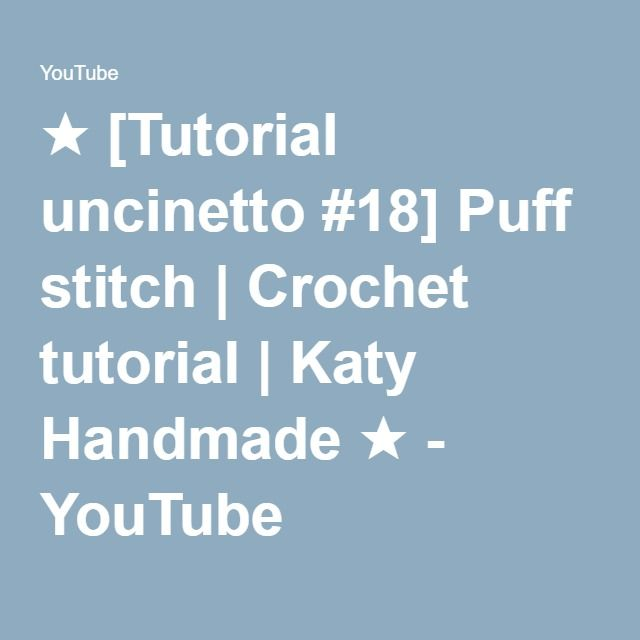 ★ [Tutorial uncinetto #18] Puff stitch | Crochet tutorial | Katy Handmade ★…