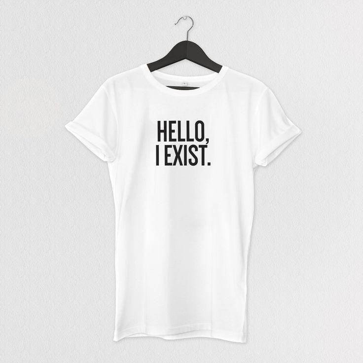 HELLO, I EXIST. TEE