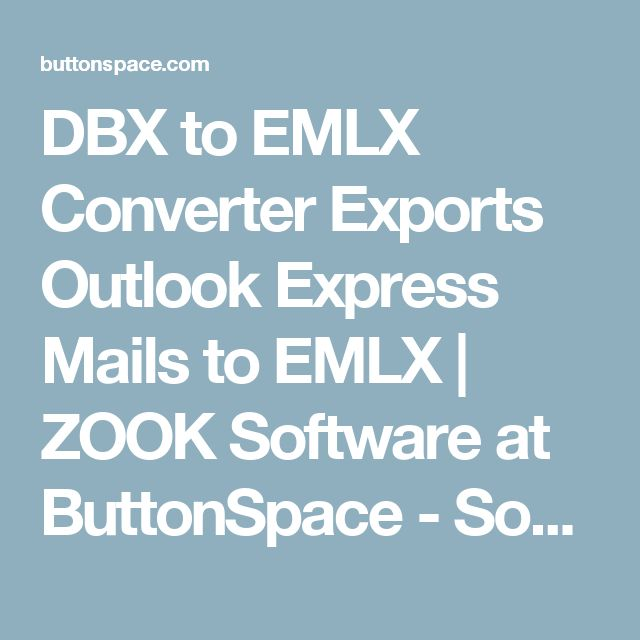 DBX to EMLX Converter Exports Outlook Express Mails to EMLX | ZOOK Software at ButtonSpace - Social Media Buttons | Social Network Buttons | Share Buttons