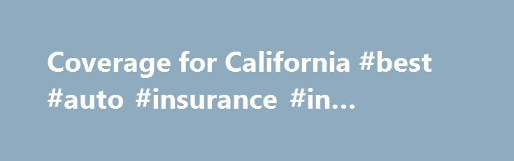 Coverage for California #best #auto #insurance #in #california http://north-carolina.remmont.com/coverage-for-california-best-auto-insurance-in-california/  # Welcome to Insurance Incorporated For All Your Insurance Needs At Insurance Incorporated, we are committed to partnering with our clients throughout California and beyond. For over 55 years we've been providing insurance solutions for families and businesses, emphasizing flexibility in coverage and service that cannot be beat. We are…