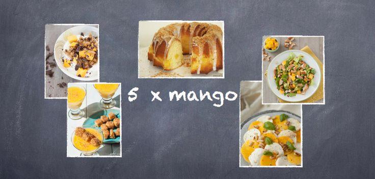 Heerlijke recepten met mango in de hoofdrol! Van ontbijt tot dessert!