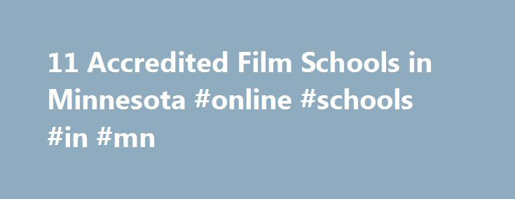 11 Accredited Film Schools in Minnesota #online #schools #in #mn http://liberia.remmont.com/11-accredited-film-schools-in-minnesota-online-schools-in-mn/  # Find Your Degree Film Schools In Minnesota There are 11 accredited film schools in Minnesota for faculty who teach film classes to choose from. The graphs, statistics and analysis below outline the current state and the future direction of academia in film in the state of Minnesota, which encompasses film training at the following…