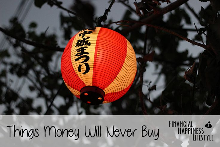 Things Money Will Never Buy #finance #happiness #life #money