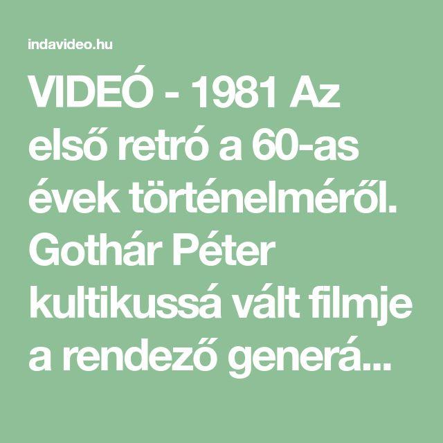 VIDEÓ - 1981    Az első retró a 60-as évek történelméről. Gothár Péter kultikussá vált filmje a rendező generációjának kamaszkorát ábrázolja.    Azét a...