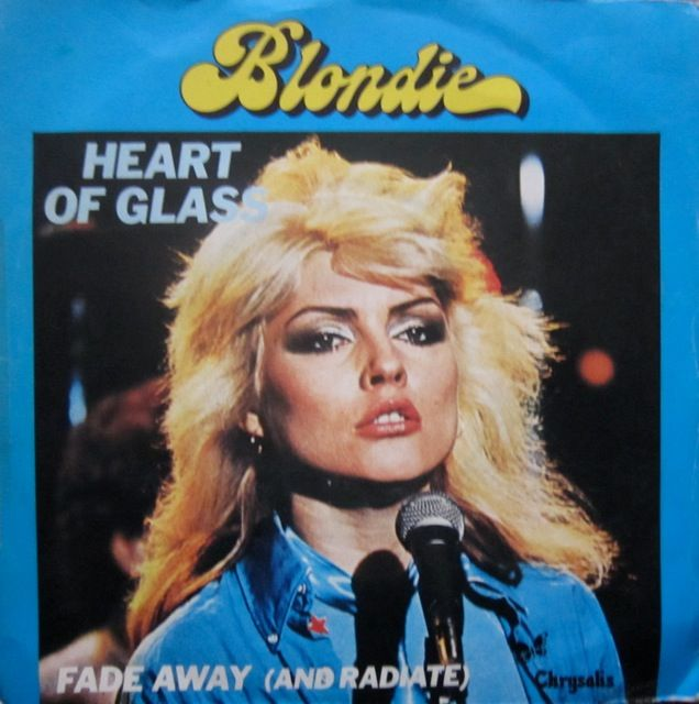 BLONDIE; 1 HEARTO OF GLASS, 2 FADE AWAY (AND RADIATE) / 45 T, Produced by Mike Chapman, Chrysalis 1978. Made in France.