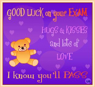 Good luck on your exam test exam comments high school college good luck