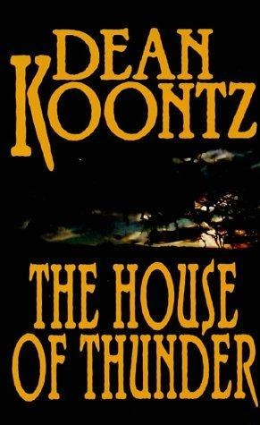 The house of thunder by Dean Koontz, BookLikes.com #booksWorth Reading, Booklik Com Book, Book Worth, Booklikes Com Book, Favourite Book, Favorite Book, Dean Koontz, Book Series, Booklikescom Book