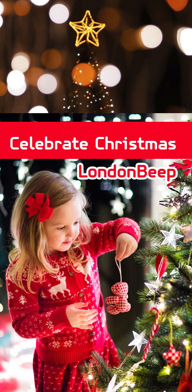Celebrate Christmas In London Christmas Celebrations London Christmas Christmas
