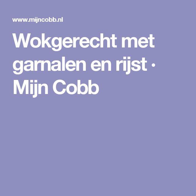 Wokgerecht met garnalen en rijst · Mijn Cobb