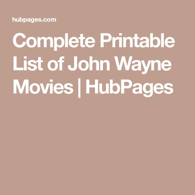 Complete Printable List of John Wayne Movies | HubPages