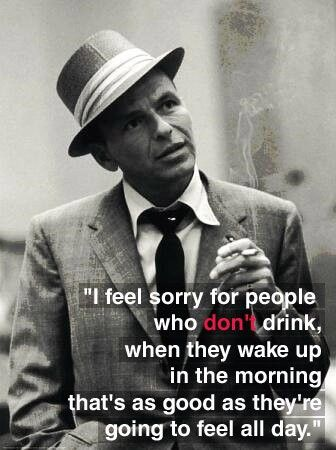 50 best images about Cocktail Quotes on Pinterest ...   Frank Sinatra Quotes About Beer