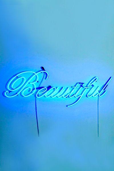 You're Beautiful. Life is Beautiful. #Beautiful #Blue #Neon #Art