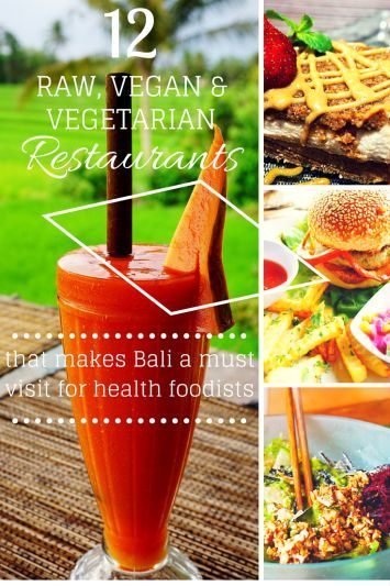 12 Raw, Vegan & Vegetarian Restaurants and Cafe's  that make Bali a must visit for the health conscious foodies.