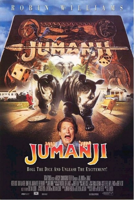 Jumanji. Adventure filled fun movie with Robin Williams! If you haven't seen this, you need to crawl out from under that rock and go buy it. Right. Now.
