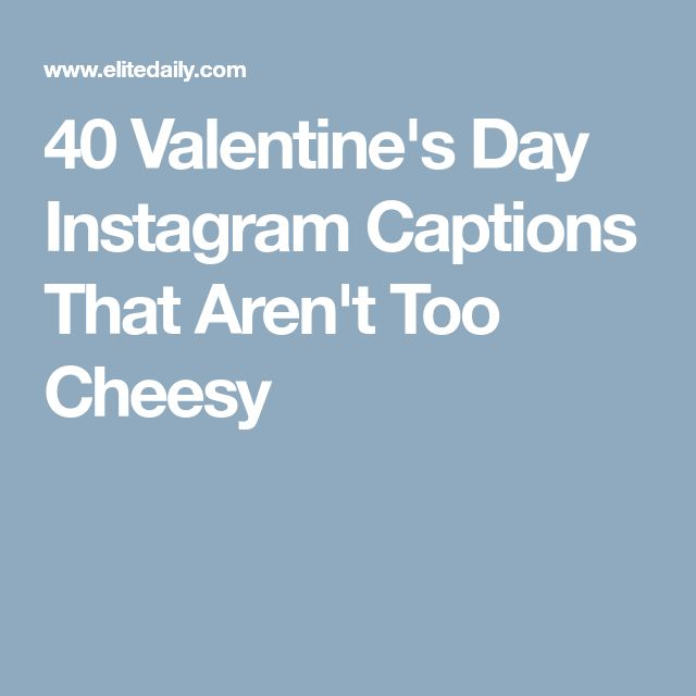 40 Valentine's Day Instagram Captions That Aren't Too Cheesy