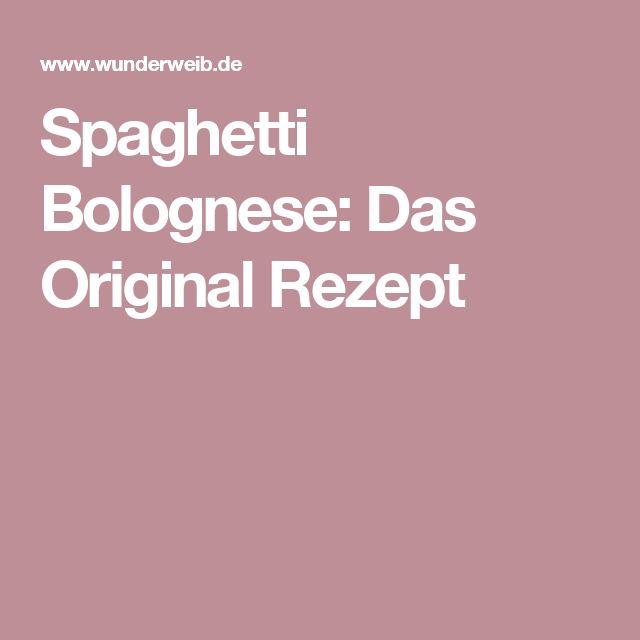 Spaghetti Bolognese: Das Original Rezept