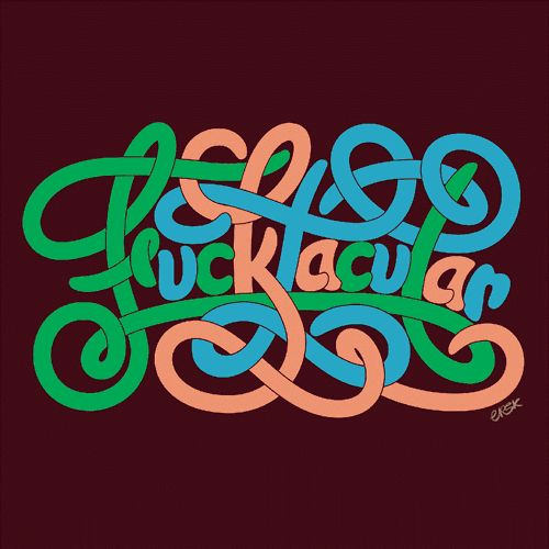 Fucktacular by Friends of Type
