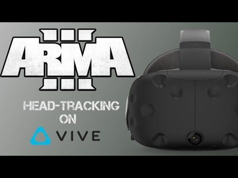 ARMA 3 Head-Tracking using HTC Vive and Steam VR - YouTube | VR