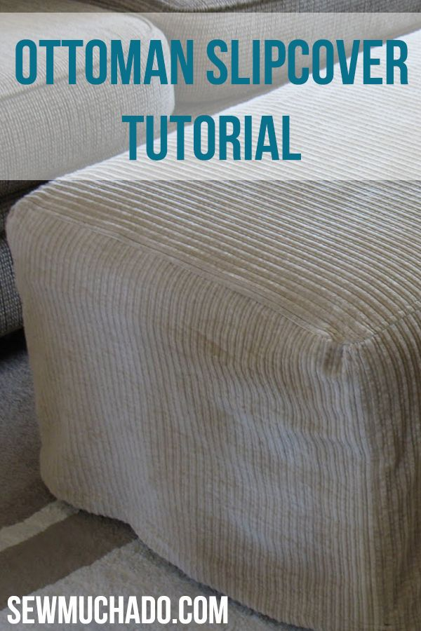Easy Ottoman Slipcover Tutorial - new life for an old ottoman!