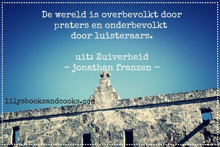 Jonathan Franzen uit Zuiverheid. Meer bookquotes op lilysbooksandcooks.com