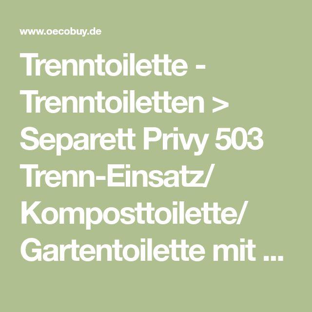 Trenntoilette - Trenntoiletten > Separett Privy 503 Trenn-Einsatz/ Komposttoilette/ Gartentoilette mit Holzsitz 5001 Set small (mit 1098) | Umweltfreundliches und Nachhaltiges im Onlineshop günstig kaufen - oecobuy
