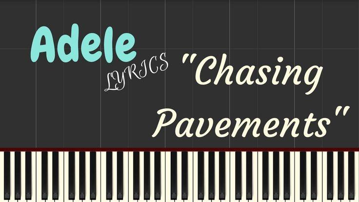 Adele – Chasing Pavements Lyrics (I've made up my mind) | Synthesia Pian...
