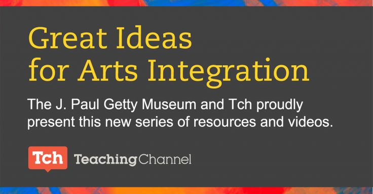Learning through the arts is a dynamic way to engage students. Teaching Channel is excited to present this series of 19 videos on arts integration, in partnership with The Getty Museum.