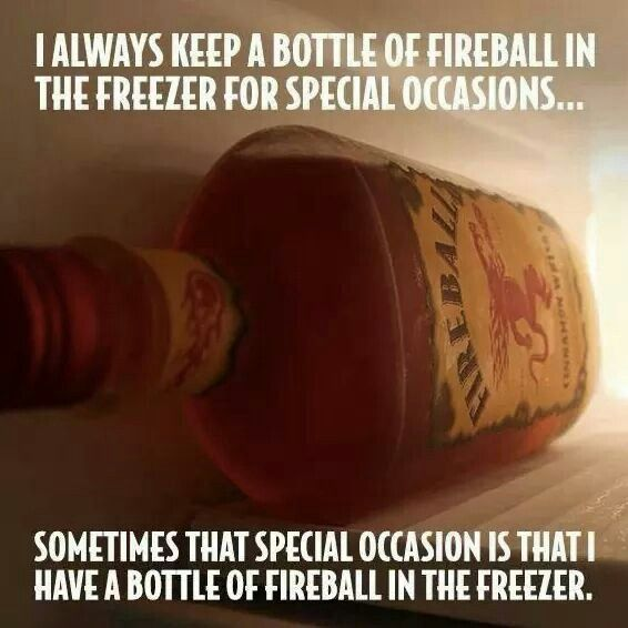 Let me get that fireball whiskey. ......