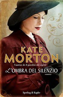 Leggere In Silenzio: RECENSIONE: L'Ombra del Silenzio di Kate Morton