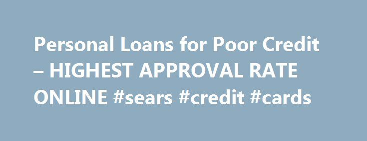 Personal Loans for Poor Credit – HIGHEST APPROVAL RATE ONLINE #sears #credit #cards http://credit.remmont.com/personal-loans-for-poor-credit-highest-approval-rate-online-sears-credit-cards/  #poor credit loans # Personal Loans for Poor Credit Let's face it; everybody needs a good financial backup from time Read More...The post Personal Loans for Poor Credit – HIGHEST APPROVAL RATE ONLINE #sears #credit #cards appeared first on Credit.