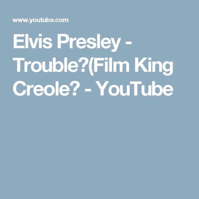 Elvis Presley - Trouble (Film King Creole) - YouTube