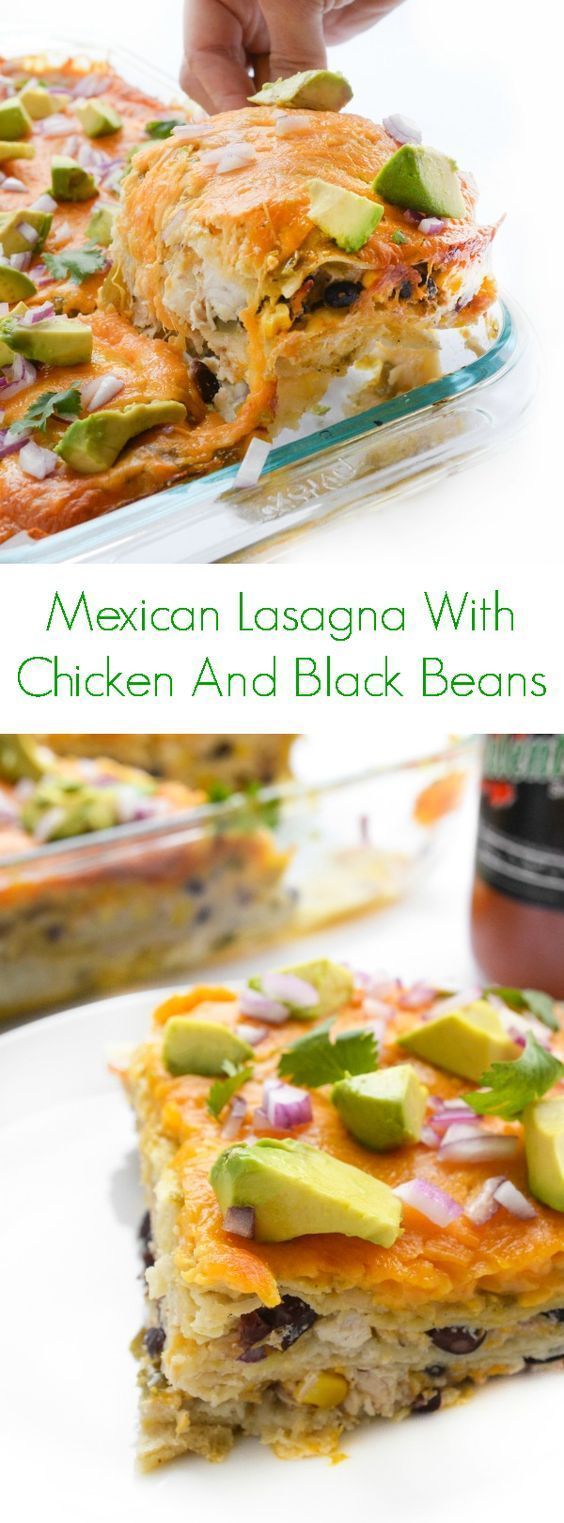 Mexican Lasagna With Chicken And Black Beans - This recipe is perfect for lunch and dinner!