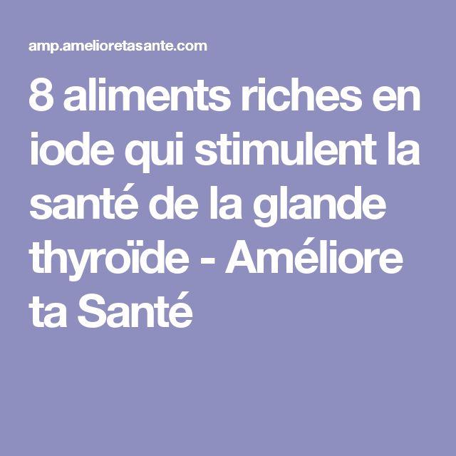 8 aliments riches en iode qui stimulent la santé de la glande thyroïde - Améliore ta Santé